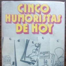 Libros: CINCO HUMORISTAS DE HOY: CESC - CHUMY CHUMEZ - FORGES - PERICH - SUMMERS, 1974. Lote 147021010