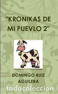 KRONIKAS DE MI PUEVLO 2 (Libros Nuevos - Literatura - Narrativa - Humor)