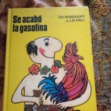 Libros: SE ACABO LA GASOLINA DE C.H NORDHOFF Y J.N HALL. Lote 150263164