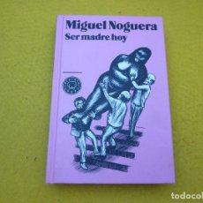 Libros: LIBRO BOOK-DVD MIGUEL NOGUERA-SER MADRE HOY- BLACKIE BOOKS Ç. Lote 152803870