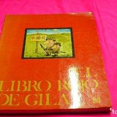 Libros: EL LIBRO ROJO DE GILA, EDICIONES 99, 1974.. Lote 155880670