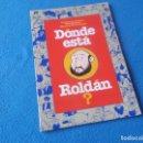Libros: DONDE ESTA ROLDAN ? EDICIONES TEMAS DE HOY ( GOMAESPUMA ) 1995. Lote 158617846