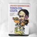 Libros: TODOS CON COLETA. UNA DIVERTIDÍSIMA NOVELA SOBRE UNA ESPAÑA EN LA QUE GANARÁ PODEMOS - JAVIER BARRAY. Lote 158627460