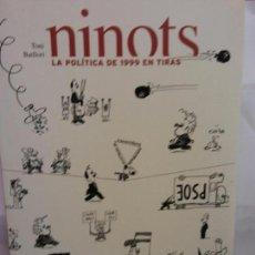 Libros: BJS.TONI BATLORI.NINOTS LA POLITICA DE 1999 EN TIRAS.EDT, LA VANGUARDIA.BRUMART TU LIBRERIA.. Lote 159516066