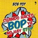 Libros: CUANDO HACES BOP YA NO HAY STOP. Lote 159968036