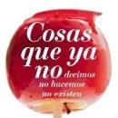 Libros: COSAS QUE YA NO HACEMOS, NO DECIMOS, NO EXISTEN. Lote 160428410
