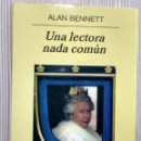 Libros: UNA LECTORA NADA COMUN - ALLAN BENNET (ANAGRAMA). Lote 160729246