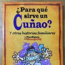 Libros: PARA QUE SIRVE UN CUÑAO? - LA PARROQUIA DEL MONAGUILLO. Lote 166847898