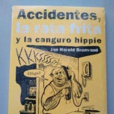 Libros: ACCIDENTES, LA RATA FRITA Y LA CANGURO HIPPIE. JAN HAROLD BRUNVAND 9878484284628. Lote 168902662