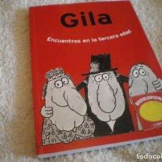 Libros: LIBRO MIGUEL GILA ENCUENTROS EN LA TERCERA EDAD . Lote 169643084
