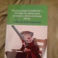 Libros: PIENSAS, LUEGO ECHISTES... CHISTES NO APTOS PARA SUEGRAS Y OTROS ANIMALES AFINES. Lote 173599862