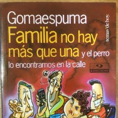 Libros: GOMAESPUMA - FAMILIA NO HAY MAS QUE UNA.... Lote 173646983