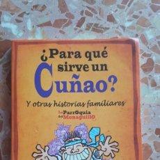 Libros: PARA QUE SIRVE UN CUÑADO - ARTURO GONZÁLEZ Y SERGIO FERNÁNDEZ EL MONAGUILLO. Lote 174461563