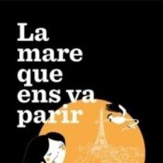 Libros: LA MARE QUE ENS VA PARIR. Lote 176763453