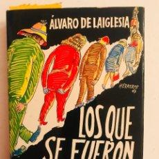 Libros: ALVARO DE LA IGLESIA - LOS QUE SE FUERÓN A LA PORRA. Lote 178375153