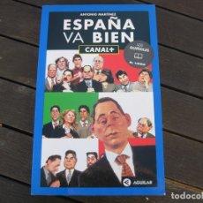 Libros: ESPAÑA VA BIEN LOS GUIÑOLES EL LIBRO CON AZNAR Y TODOS LOS PAJAROS DE LA EPOCAS. Lote 178397533