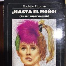 Libros: HASTA EL MOÑO! (DE SER SUPERWOMAN). MICHELE FITOUSSI. Lote 181330755