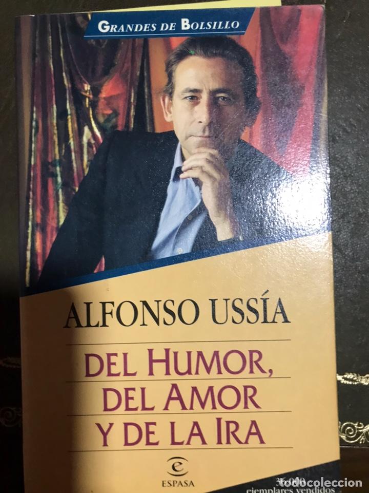DEL HUMOR, DEL AMOR Y DE LA IRA. ALFONSO USSÍA. 1996. (Libros Nuevos - Literatura - Narrativa - Humor)