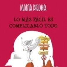 Libros: LO MÁS FÁCIL ES COMPLICARLO TODO. Lote 182357735