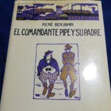 Libros: EN EL PLÁSTICO! EL COMANDANTE PIPE Y SU PADRE. RENÉ BENJAMÍN. Lote 182651960