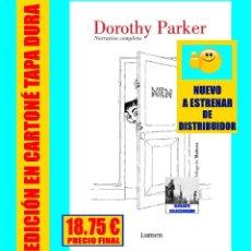 Libros: DOROTHY PARKER - NARRATIVA COMPLETA - LUMEN - TAPA DURA - NUEVO DE DISTRIBUIDOR - 18.75 EUROS FINAL. Lote 187456531