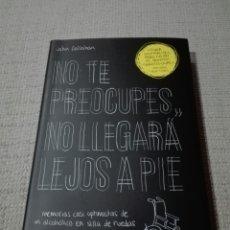 Libros: JOHN CALLAHAN. NO TE PREOCUPES, NO LLEGARÁ LEJOS A PIE: MEMORIAS CASI OPTIMISTAS DE UN ALCOH. Lote 189299505