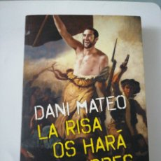 Libros: LA RISA OS HARÁ LIBRES DANI MATEO. Lote 191735465