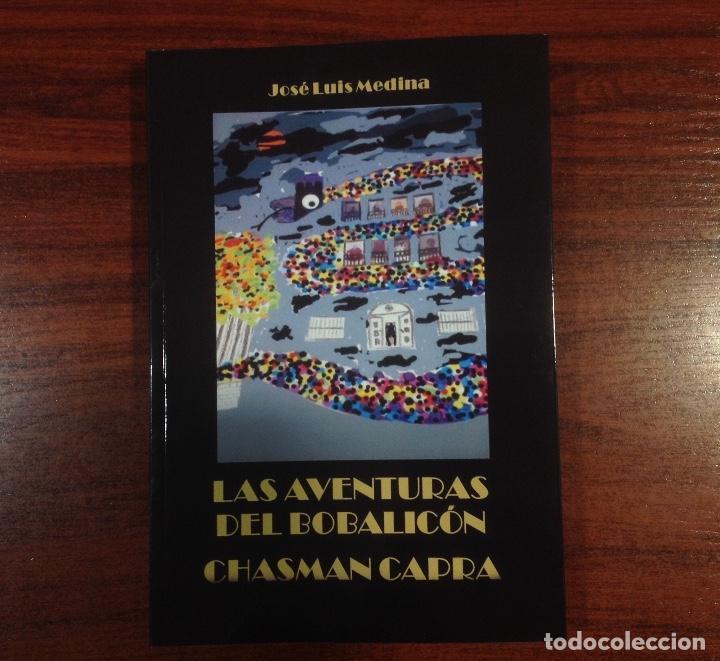 AUTÓGRAFO LAS AVENTURAS DEL BOBALICÓN CHASMAN CAPRA NOVELA HUMOR ABSURDO JOSE LUIS MEDINA MARTIN (Libros Nuevos - Literatura - Narrativa - Humor)