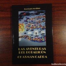 Libros: AUTÓGRAFO LAS AVENTURAS DEL BOBALICÓN CHASMAN CAPRA NOVELA HUMOR ABSURDO JOSE LUIS MEDINA MARTIN. Lote 192500696
