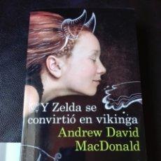 Libros: Y ZELDA SE CONVIRTIÓ EN VIKINGA ANDREW DAVID. NUEVO. Lote 198321996