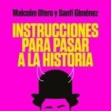 Libros: INSTRUCCIONES PARA PASAR A LA HISTORIA: VEINTE PASOS PARA PASAR A LA POSTERIDAD SIENDO INFAME. Lote 206885883