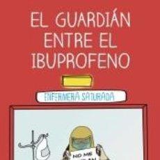 Libros: EL GUARDIÁN ENTRE EL IBUPROFENO. Lote 206889948