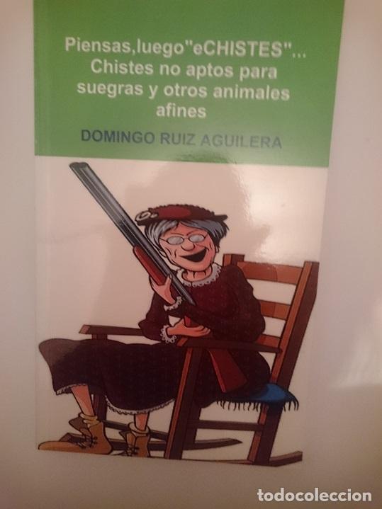 PIENSAS, LUEGO ECHISTES.CHISTES NO APTOS PARA SUEGRAS Y OTROS ANIMALES AFINES. (Libros Nuevos - Literatura - Narrativa - Humor)