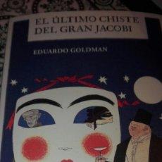 Libros: EL ÚLTIMO CHISTE DEL GRAN JACOBI. EDUARDO GOLDMAN.EDICIONES HUSO. Lote 209995380