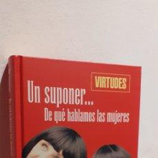 Libros: UN SUPONER DE QUE HABLAMOS LAS MUJERES. Lote 210659919