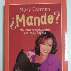 Libros: MARY CARMEN - ¿MANDE? MIS LOCAS CONVERSACIONES CON DOÑA ROGELIA.. Lote 215784170