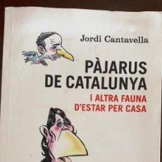 Libros: PÀJARUS DE CATALUNYA I ALTRA FAUNA D'ESTAR PER CASA. JORDI CANTAVELLA. ED. ANGLE EDITORIAL. Lote 216559210