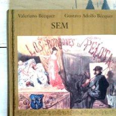 Libros: LOS BORBONES EN PELOTA - VALERIANO Y GUSTAVO ADOLFO BECQUER. Lote 217179231