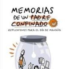 Libros: MEMORIAS DE UN PADRE CONFINADO. REFLEXIONES PARA EL DÍA DE MAÑANA. Lote 217340862