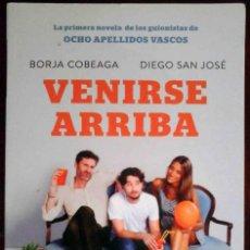 Libros: VENIRSE ARRIBA (BORJA COBEAGA / DIEGO SAN JOSÉ) PLANETA 2014. Lote 217387006