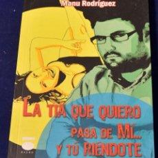 Libros: LA TIA QUE QUIERO PASA DE MI Y TU RIENDOTE,LA (PERIPECIA (DAURO)) - RODRIGUEZ,MANU. Lote 219437423