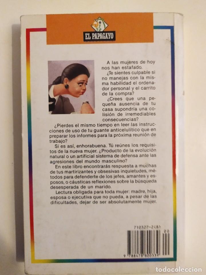 Libros: Como ser una mujer y no morir en el intento Carmen Rico-Godoy Colección el Papagayo, 1990 21ª edi - Foto 2 - 219750426