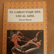 Libros: EL LARGO VIAJE DEL LSD AL ADSL. DE ÁNZONI MARTÍN.. Lote 220792258