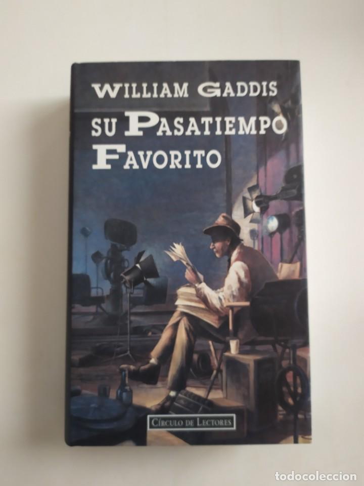 SU PASATIEMPO FAVORITO (HUMOR) - WILLIAM GADDIS - CÍRCULO DE LECTORES, 1996 (Libros Nuevos - Literatura - Narrativa - Humor)