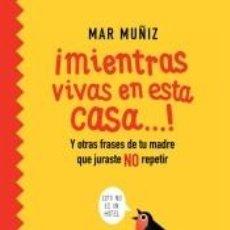 Libros: ¡MIENTRAS VIVAS EN ESTA CASA!. Lote 236295205