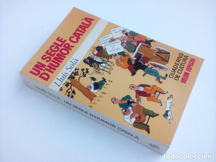 1ª EDICIÓN - UN SEGLE D'HUMOR CATALÀ (CON ILUSTRACIONES) - LLUÍS SOLÀ - EDITORIAL BRUGUERA - 1973 (Libros Nuevos - Literatura - Narrativa - Humor)