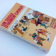Libros: 1ª EDICIÓN - UN SEGLE D'HUMOR CATALÀ (CON ILUSTRACIONES) - LLUÍS SOLÀ - EDITORIAL BRUGUERA - 1973. Lote 237338075