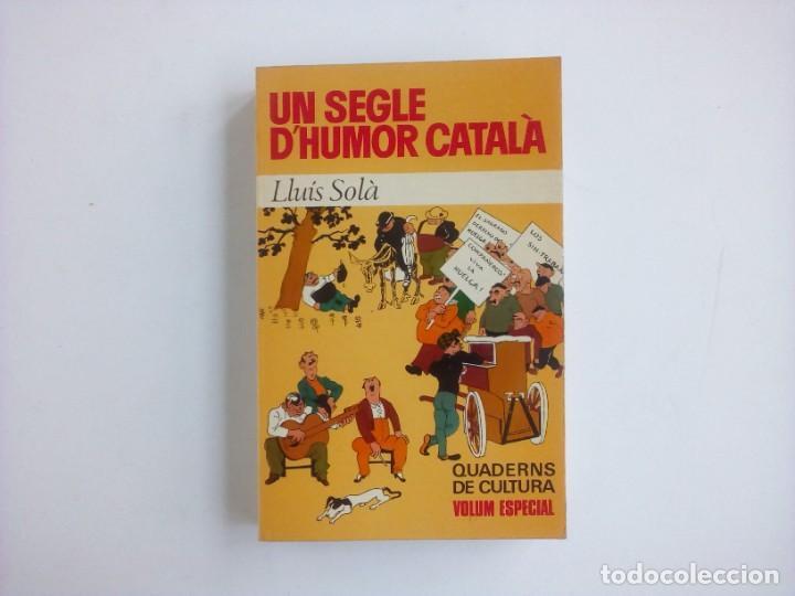 Libros: 1ª edición - UN SEGLE DHUMOR CATALÀ (con ilustraciones) - Lluís Solà - Editorial Bruguera - 1973 - Foto 2 - 237338075