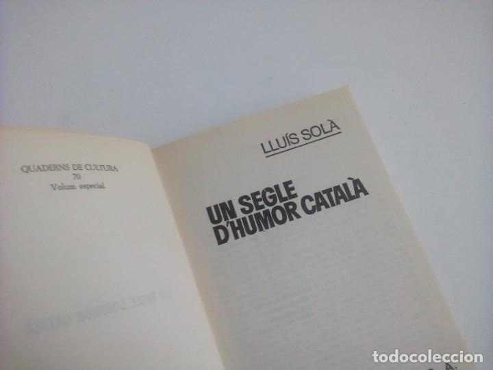 Libros: 1ª edición - UN SEGLE DHUMOR CATALÀ (con ilustraciones) - Lluís Solà - Editorial Bruguera - 1973 - Foto 3 - 237338075