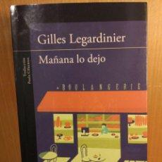 Libros: MAÑANA LO DEJO. GILLES LEGARDINIER. ALFAGUARA. Lote 240531840